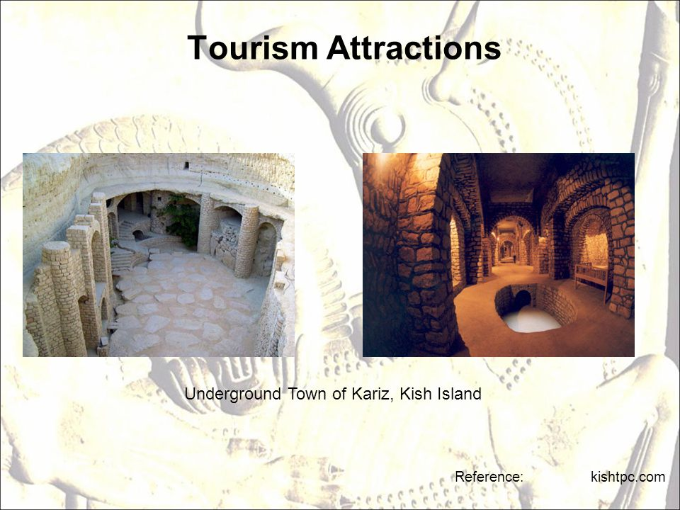 Tourism Attractions Reference: kishtpc.com Underground Town of Kariz, Kish Island