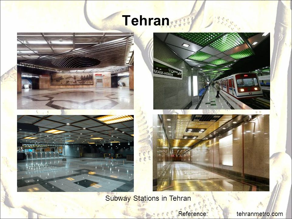 Reference: tehranmetro.com Subway Stations in Tehran