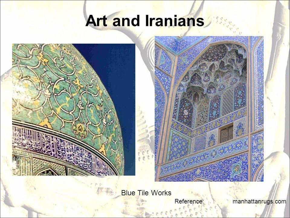 Art and Iranians Reference: manhattanrugs.com Blue Tile Works