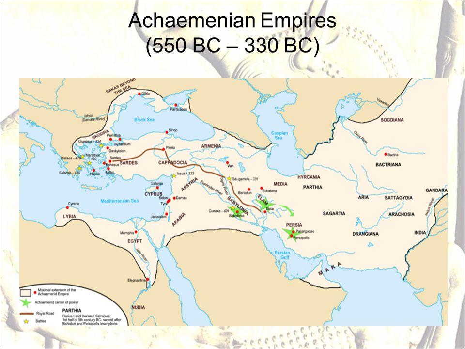 Achaemenian Empires (550 BC – 330 BC)