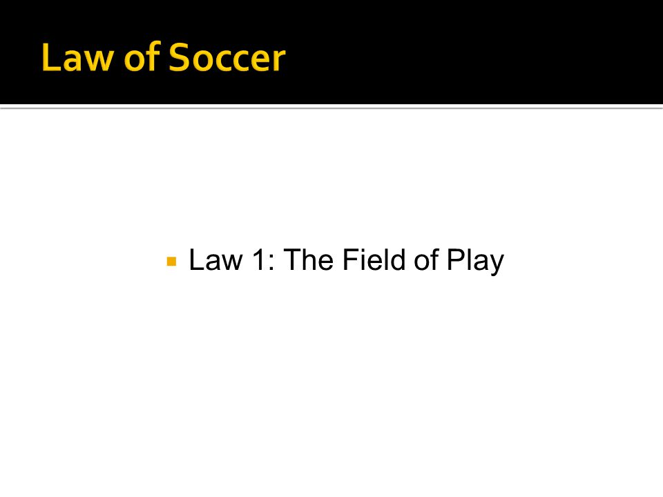  Law 1: The Field of Play