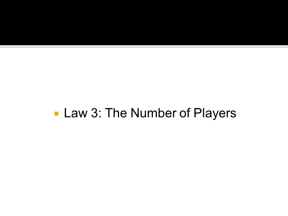  Law 3: The Number of Players