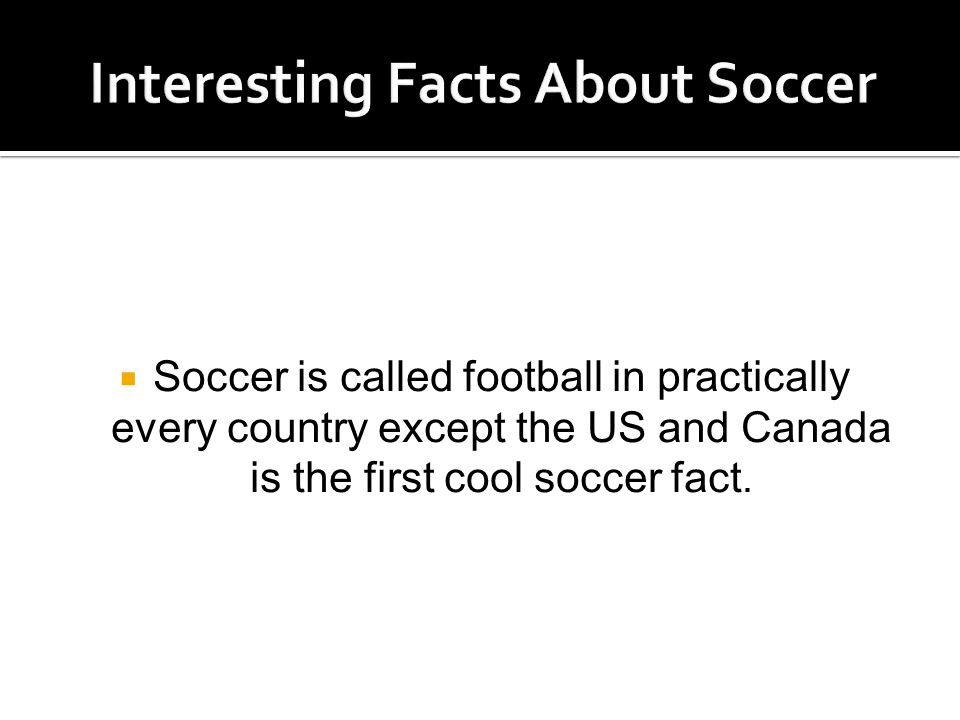  Soccer is distinguished from rugby and American/Canadian football in that it is primarily played with the feet.