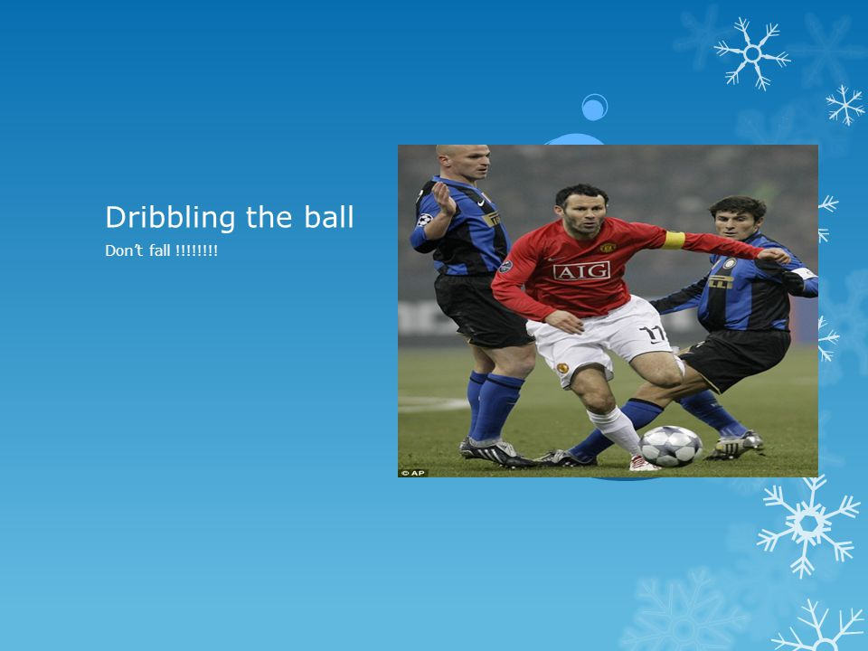 Dribbling the ball Don't fall !!!!!!!!