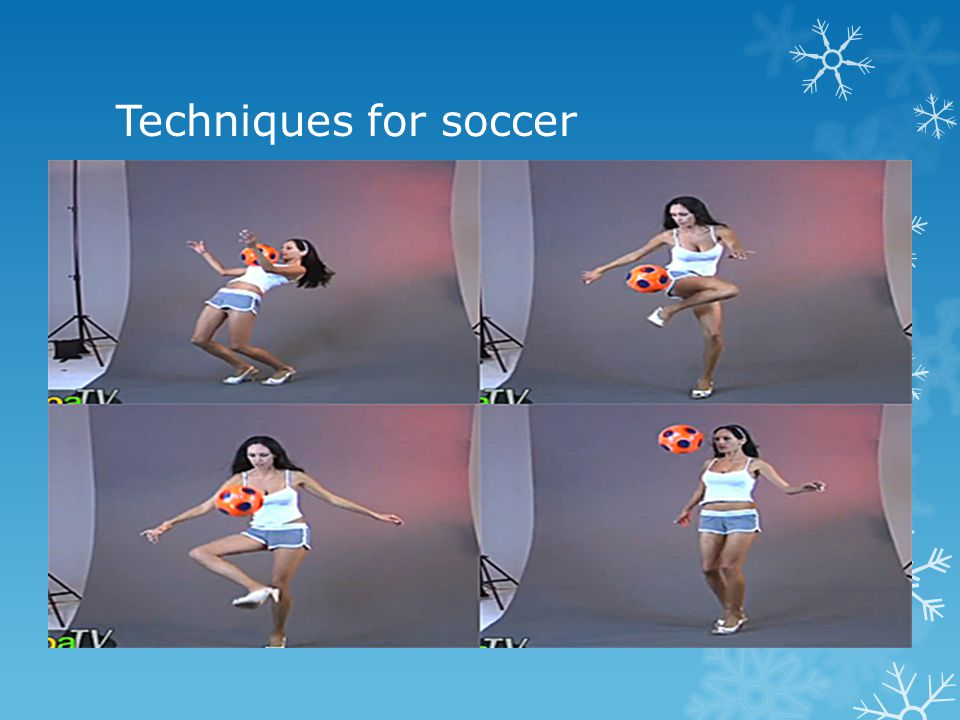 Techniques for soccer