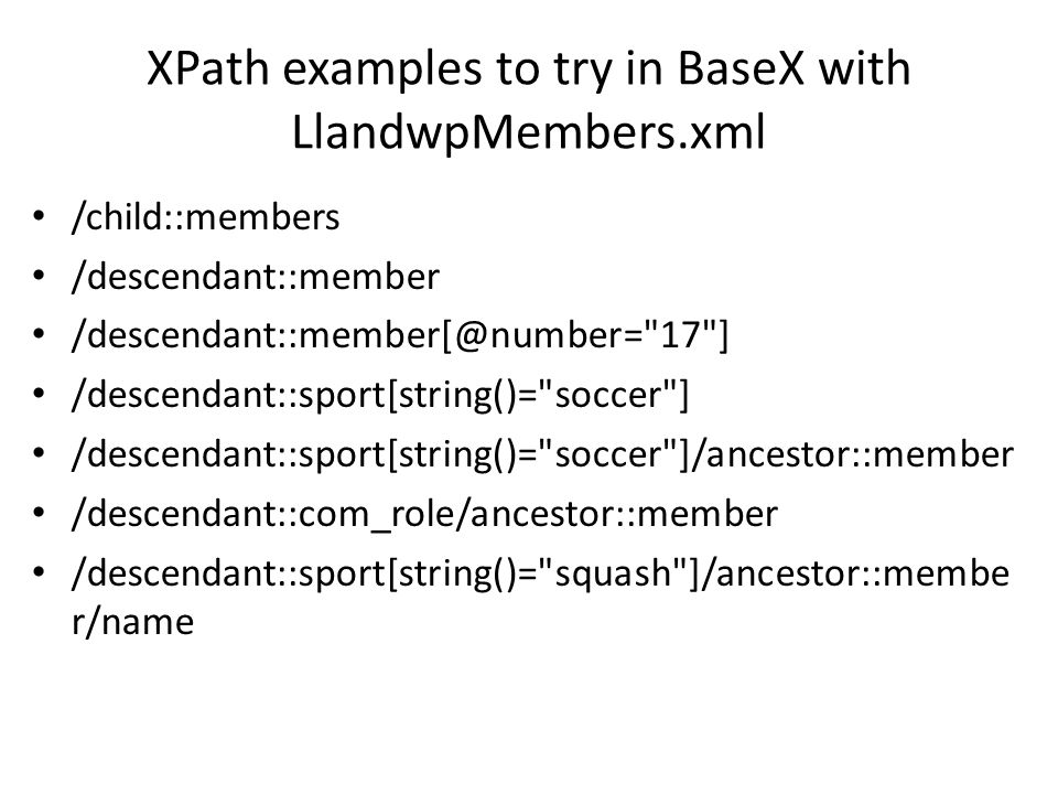Structure of an XPath location path /step/step/step … step/step … Each step in the location path has three parts – axis – nodetest – predicates axis::nodetest[predicate][predicate]…