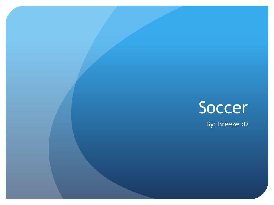 Soccer By: Breeze :D