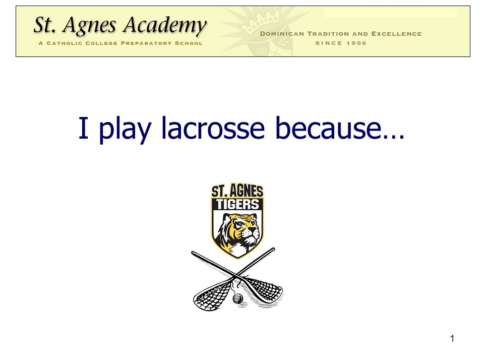 1 I play lacrosse because…