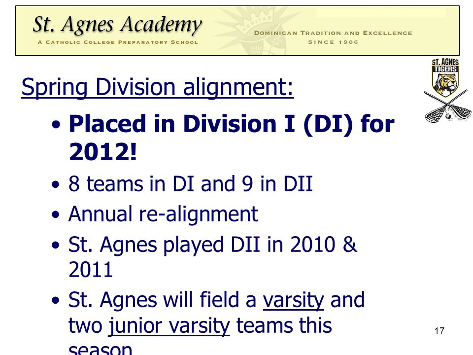 17 Placed in Division I (DI) for 2012. 8 teams in DI and 9 in DII Annual re-alignment St.