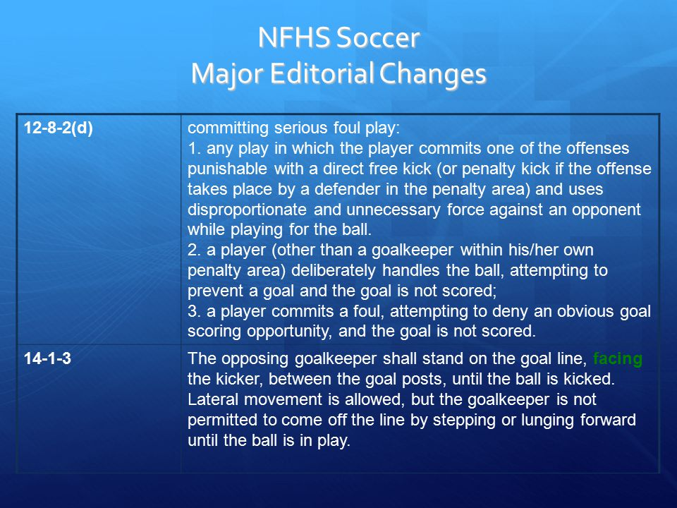 NFHS Soccer Major Editorial Changes 12-8-2(d)committing serious foul play: 1.