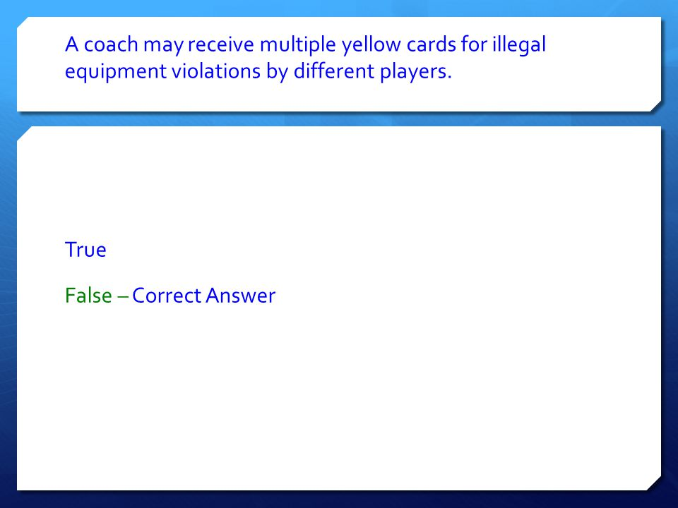 A coach may receive multiple yellow cards for illegal equipment violations by different players.