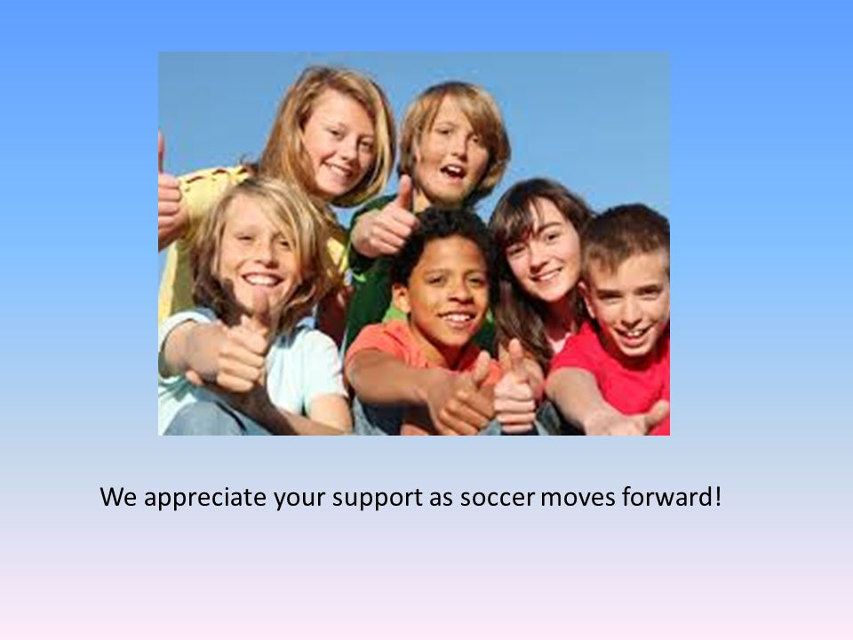 We appreciate your support as soccer moves forward!