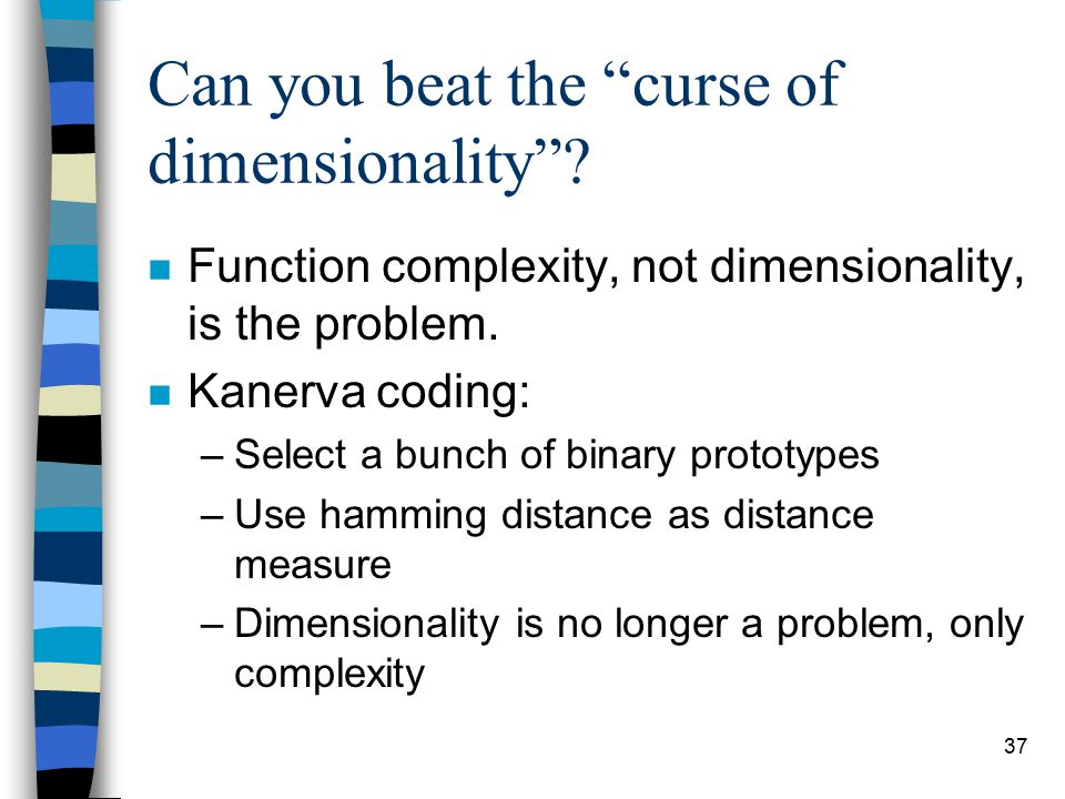37 Can you beat the curse of dimensionality .