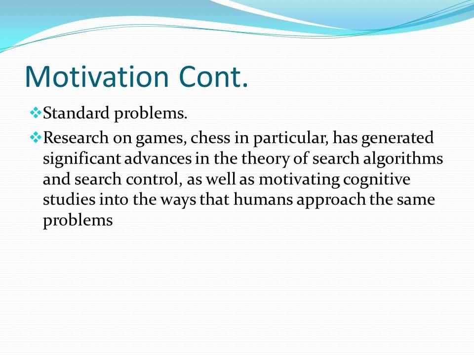 Motivation Cont.  Standard problems.