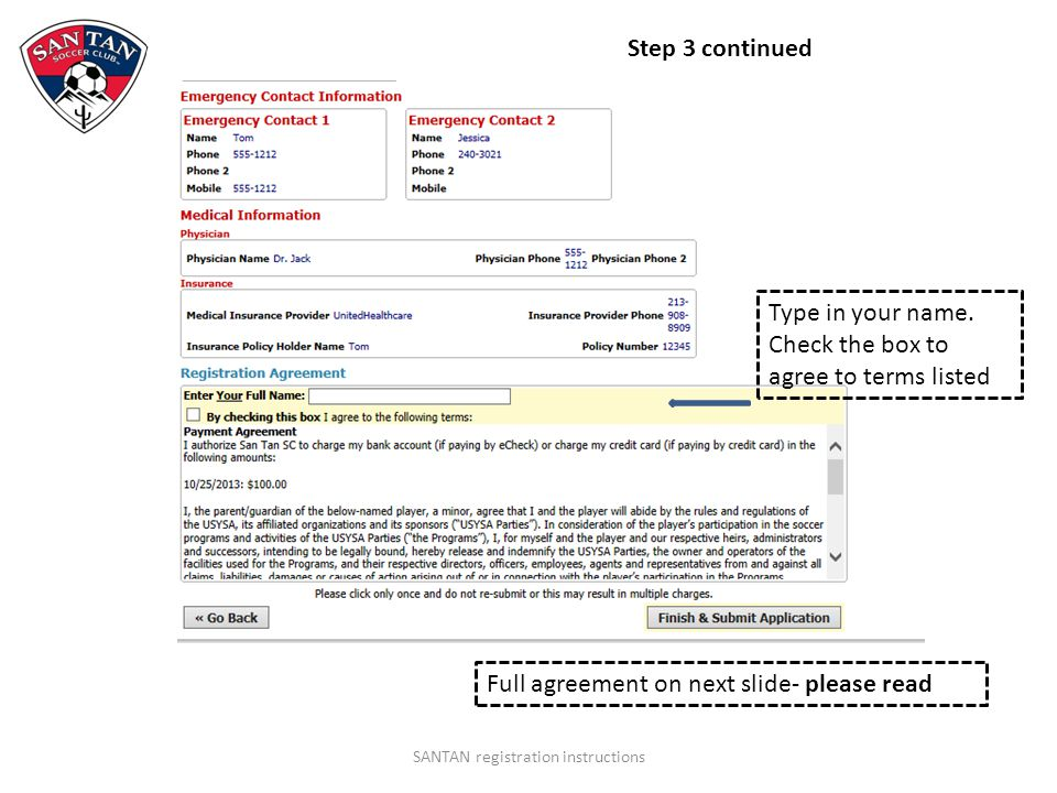 Payment agreement/Medical Release/Refund Policy SANTAN registration instructions Payment Agreement I authorize San Tan SC to charge my credit card (if paying by credit card) in the following amounts: 10/26/2013: $100.00 Please contact the club administrator if you need to make alternate payment arrangements.