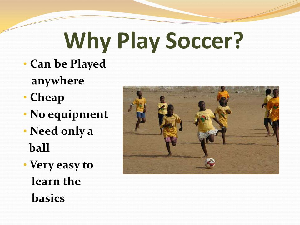 Why Play Soccer.