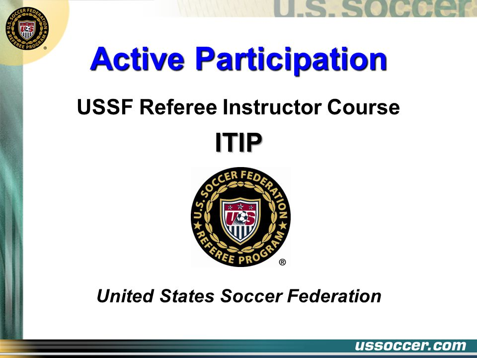 Active Participation USSF Referee Instructor CourseITIP United States Soccer Federation