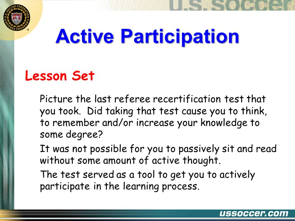 Active Participation Lesson Set Picture the last referee recertification test that you took.