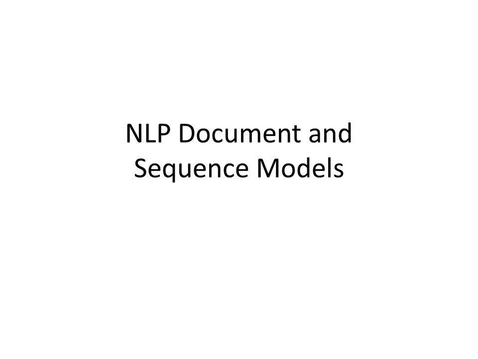 NLP Document and Sequence Models