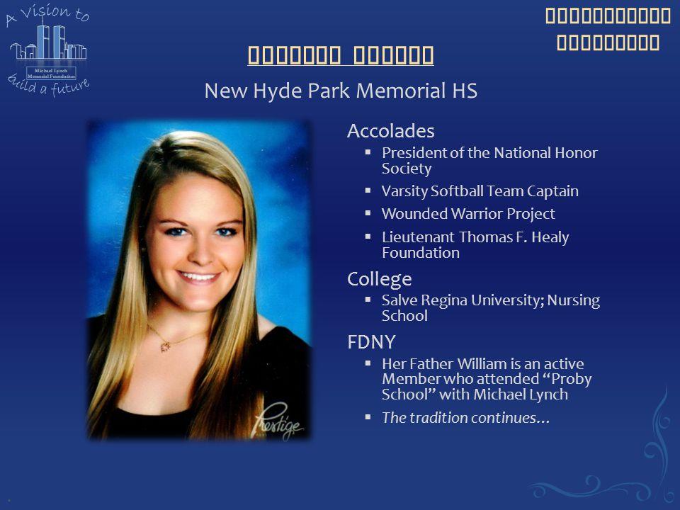 Scholarship Recipient Kristen Hickey Accolades  President of the National Honor Society  Varsity Softball Team Captain  Wounded Warrior Project  Lieutenant Thomas F.