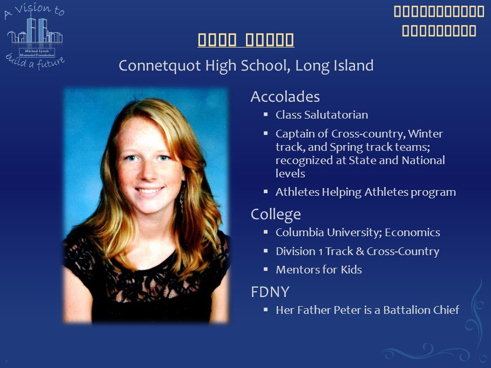 Scholarship Recipient Erin Melly Accolades  Class Salutatorian  Captain of Cross-country, Winter track, and Spring track teams; recognized at State