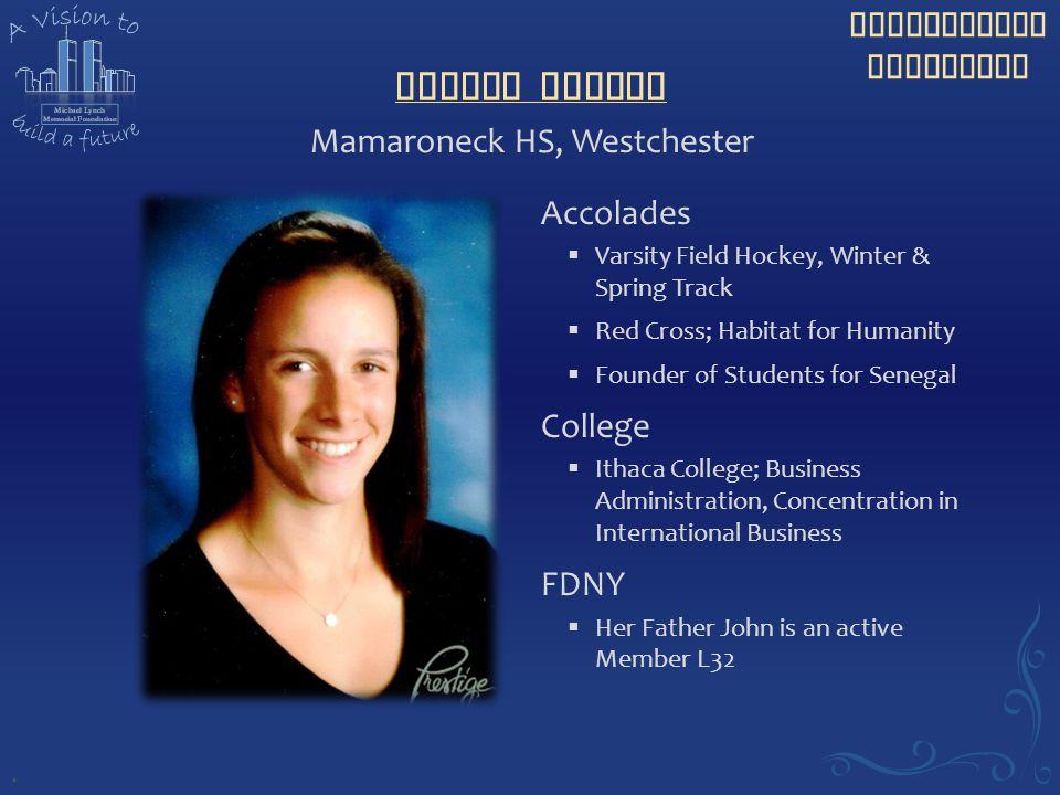 Scholarship Recipient Amanda Prenty Accolades  Varsity Field Hockey, Winter & Spring Track  Red Cross; Habitat for Humanity  Founder of Students fo
