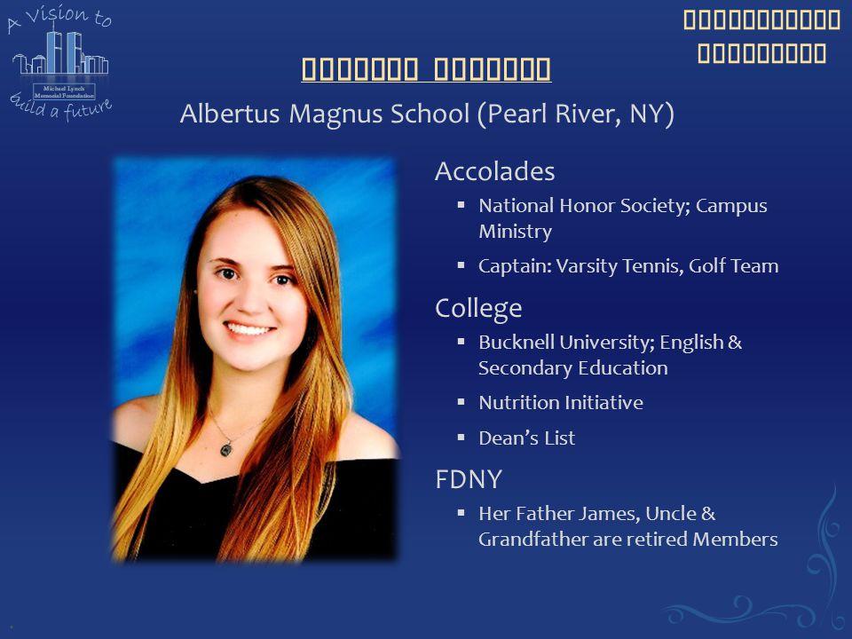 Scholarship Recipient Kaitlyn Solesky Accolades  National Honor Society; Campus Ministry  Captain: Varsity Tennis, Golf Team College  Bucknell Univ