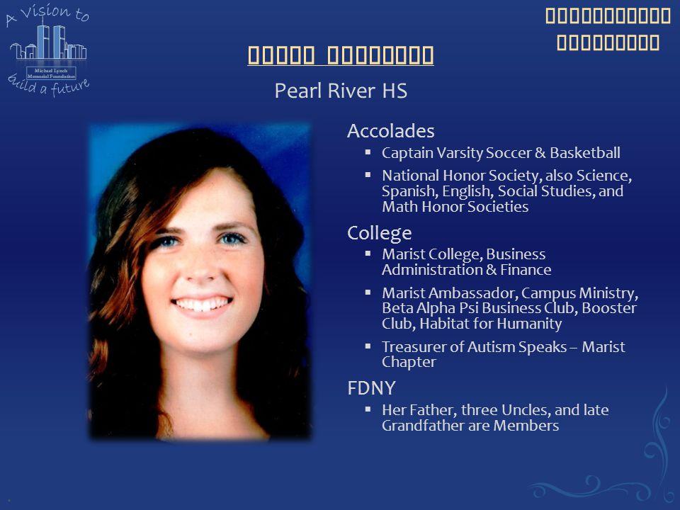 Scholarship Recipient Maura Sullivan Pearl River HS. Accolades  Captain Varsity Soccer & Basketball  National Honor Society, also Science, Spanish,