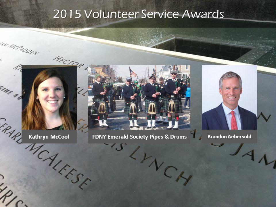 2015 Volunteer Service Awards FDNY Emerald Society Pipes & DrumsKathryn McCool Brandon Aebersold