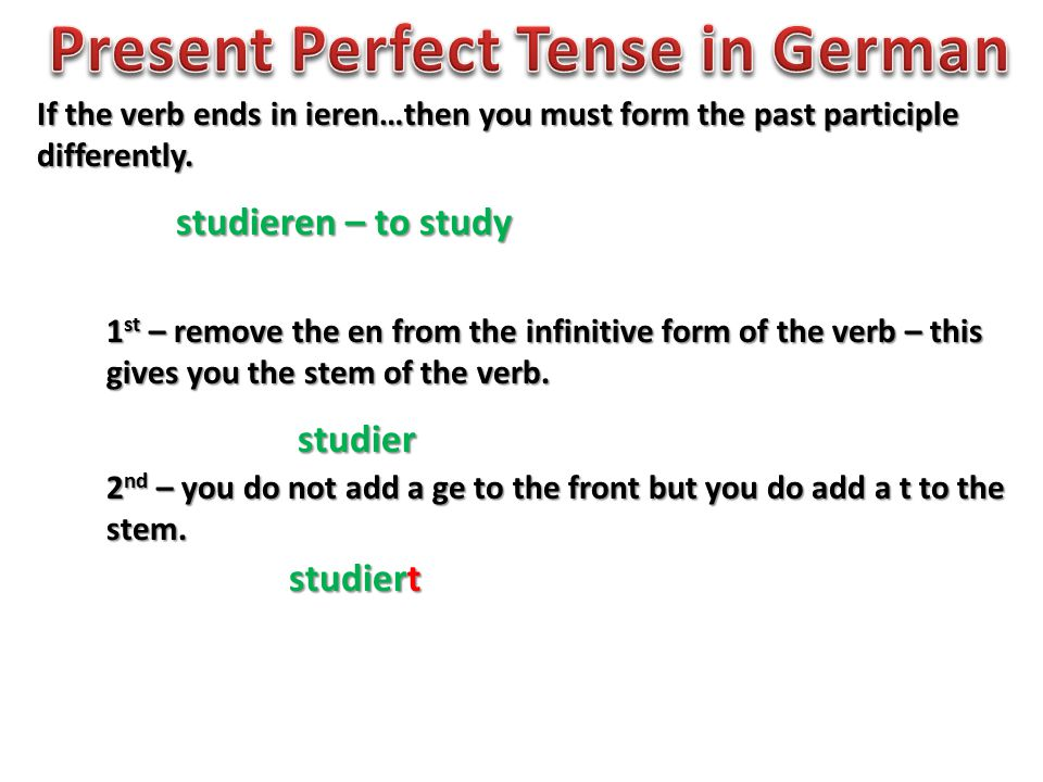 If the verb ends in ieren…then you must form the past participle differently.