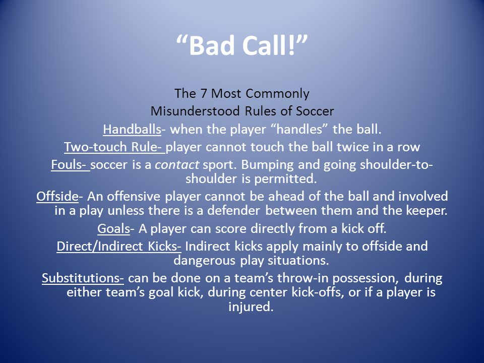 Bad Call! The 7 Most Commonly Misunderstood Rules of Soccer Handballs- when the player handles the ball.