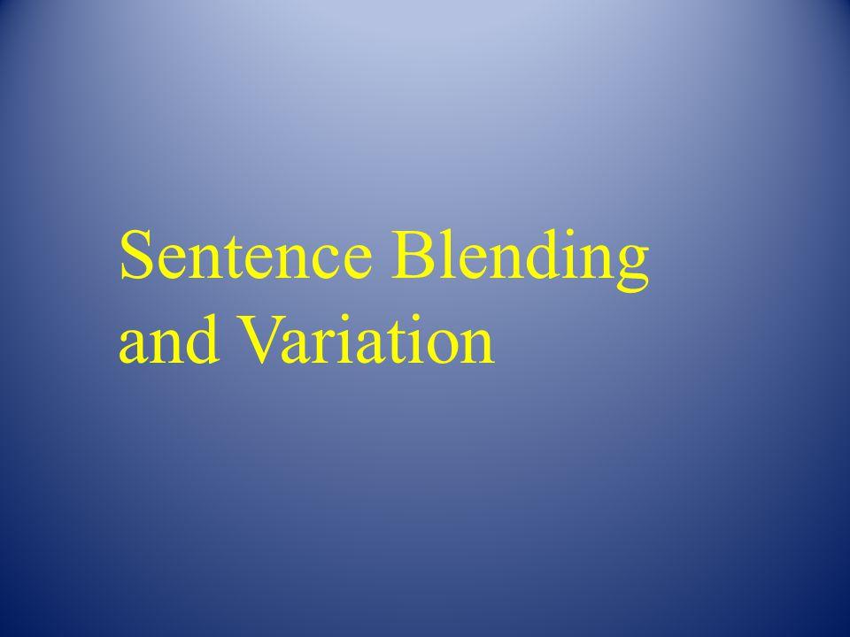 Sentence Blending and Variation