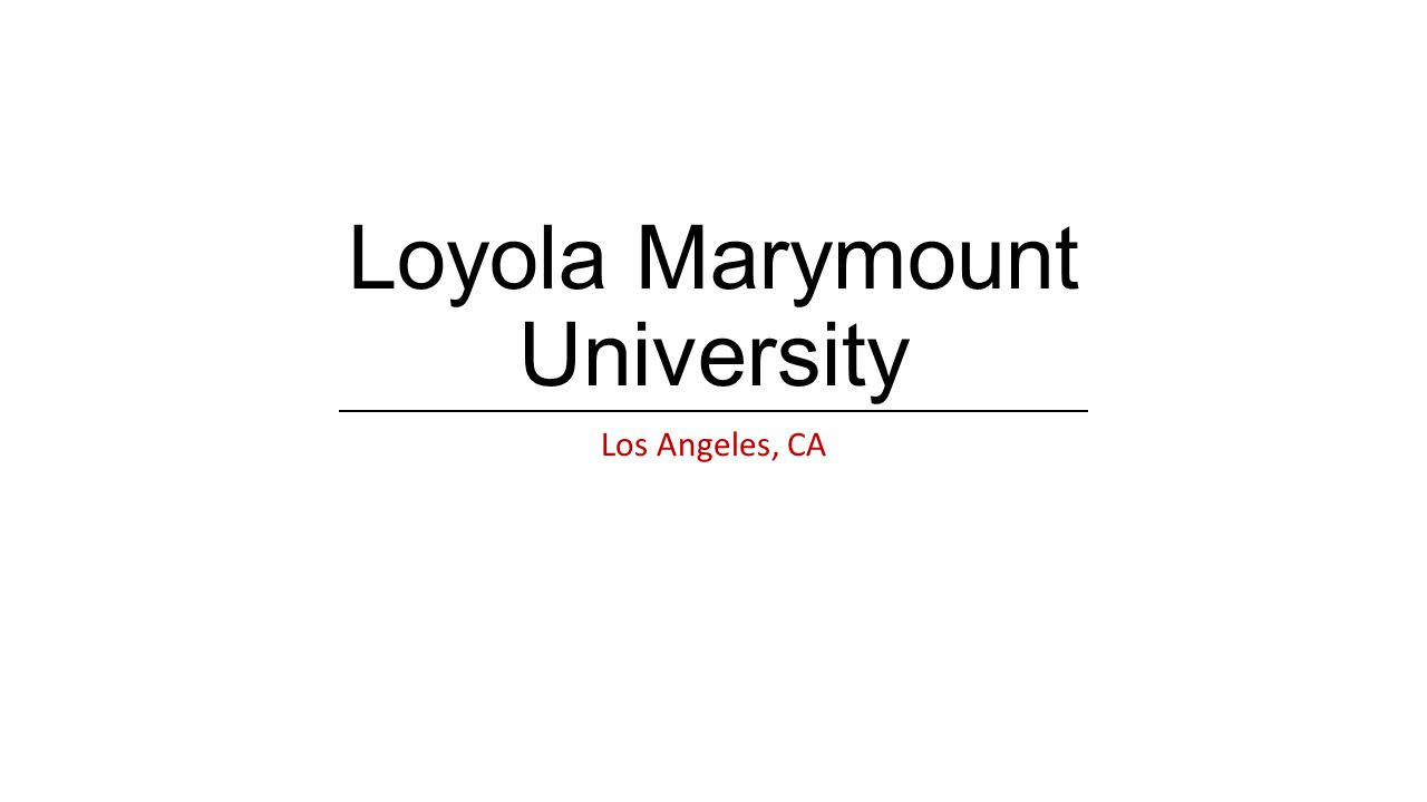 Loyola Marymount University Los Angeles, CA