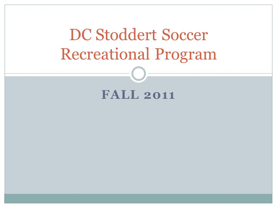 FALL 2011 DC Stoddert Soccer Recreational Program