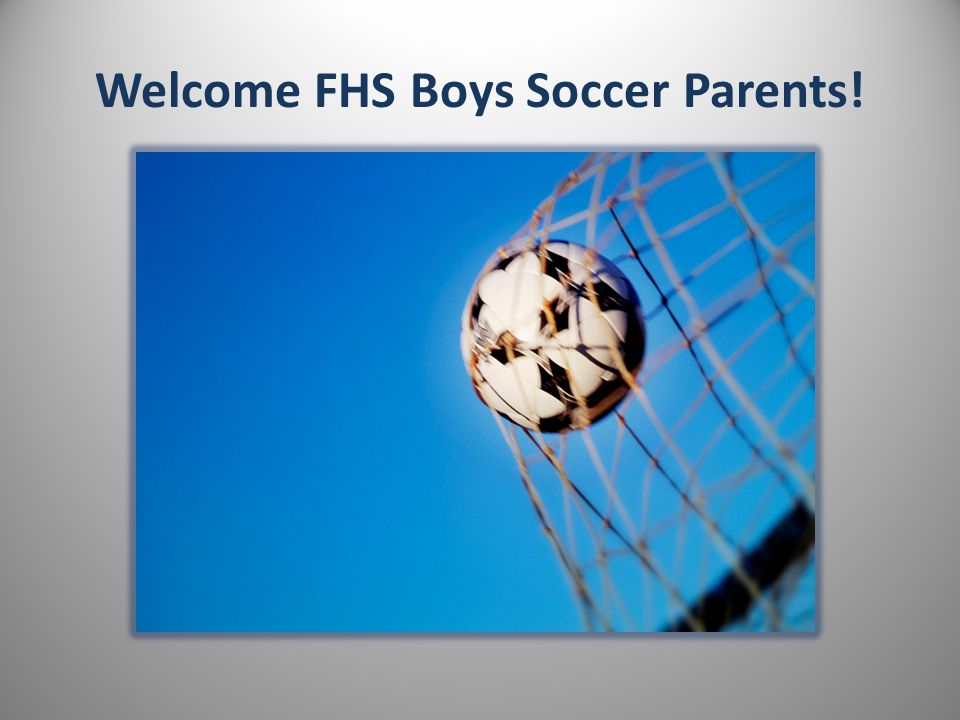 Welcome FHS Boys Soccer Parents!