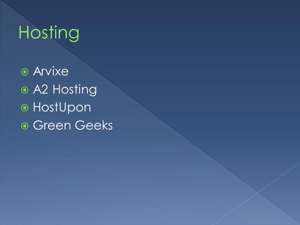  Arvixe  A2 Hosting  HostUpon  Green Geeks