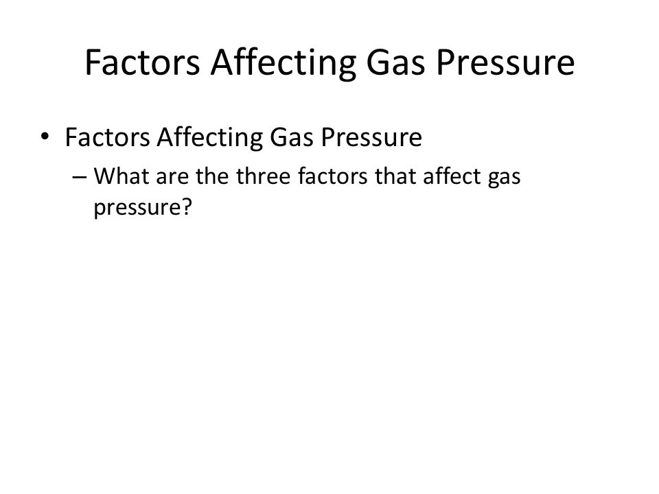 Factors Affecting Gas Pressure – What are the three factors that affect gas pressure