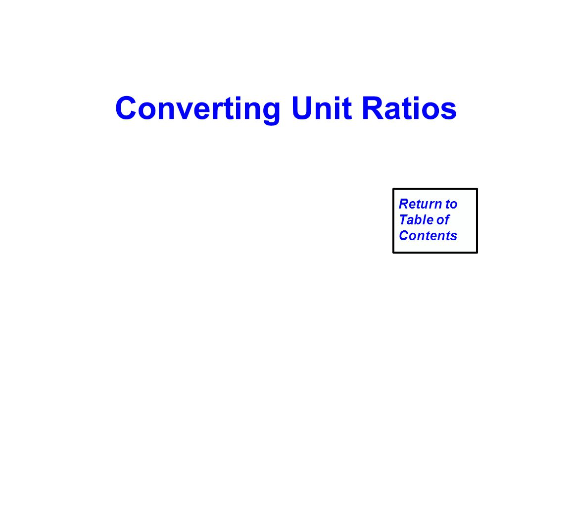 Converting Unit Ratios Return to Table of Contents