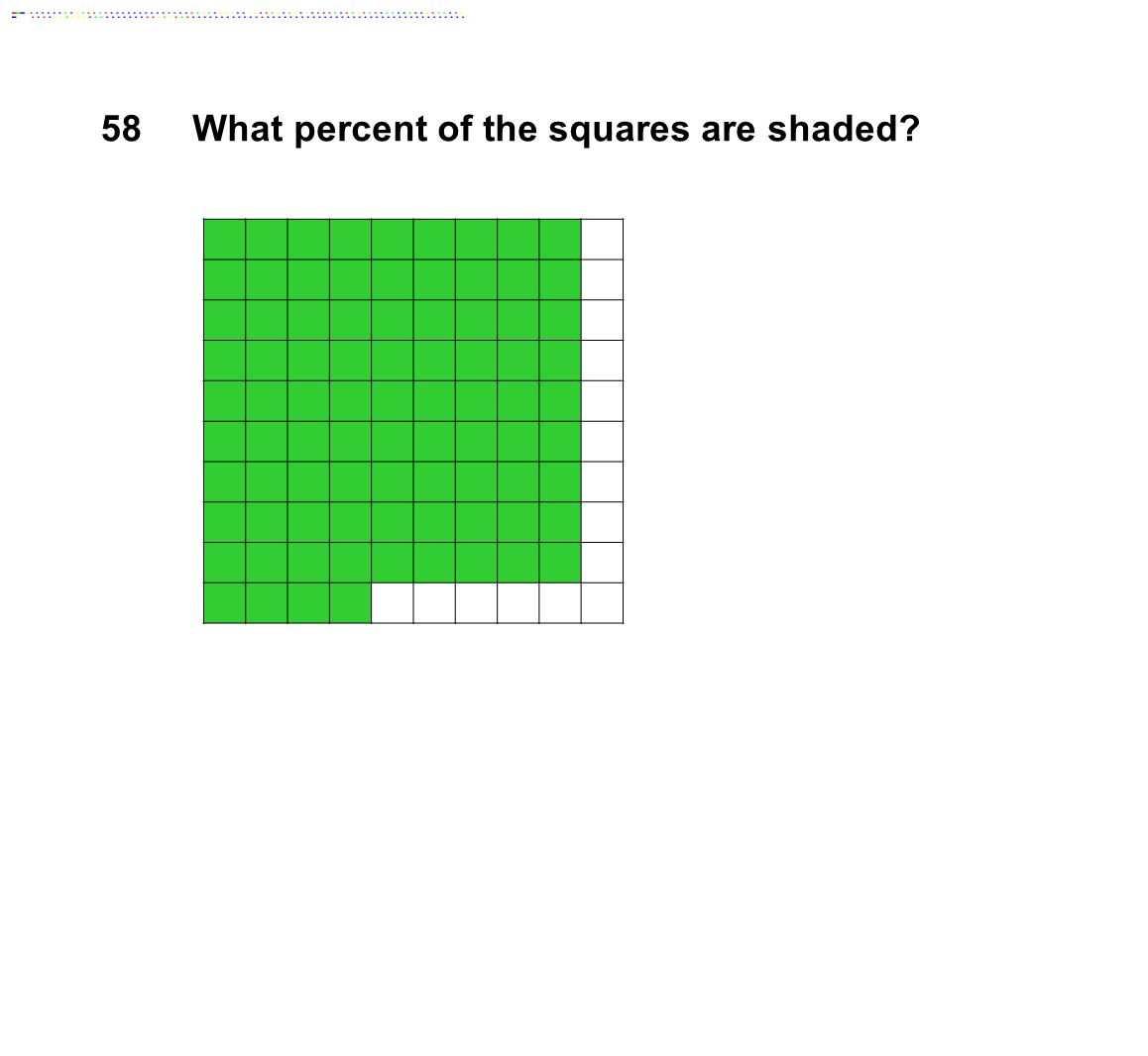 58What percent of the squares are shaded?