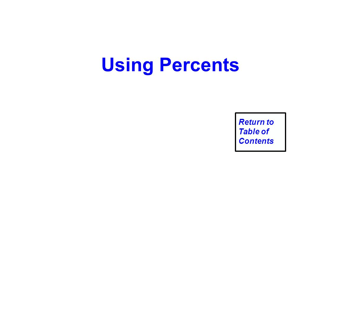 Using Percents Return to Table of Contents
