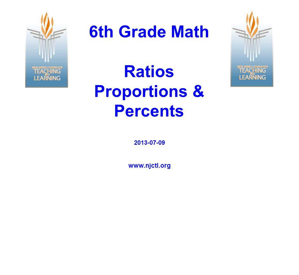 6th Grade Math Ratios Proportions & Percents www.njctl.org 2013-07-09