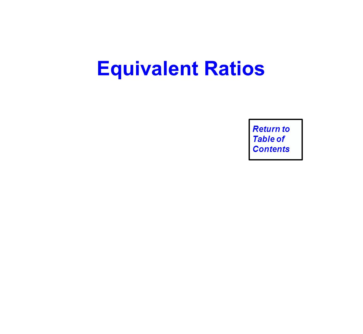 Equivalent Ratios Return to Table of Contents