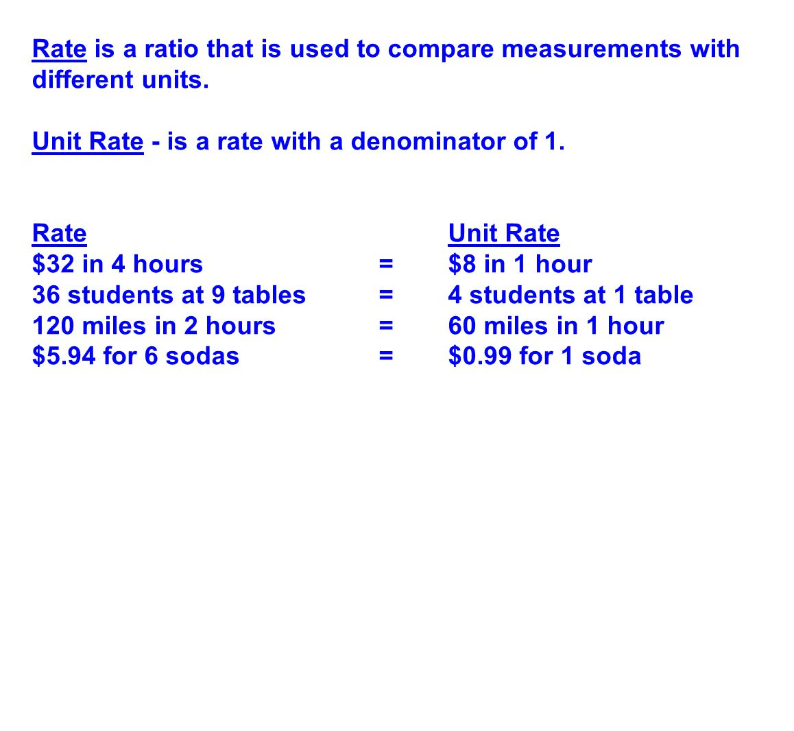 Rate is a ratio that is used to compare measurements with different units.