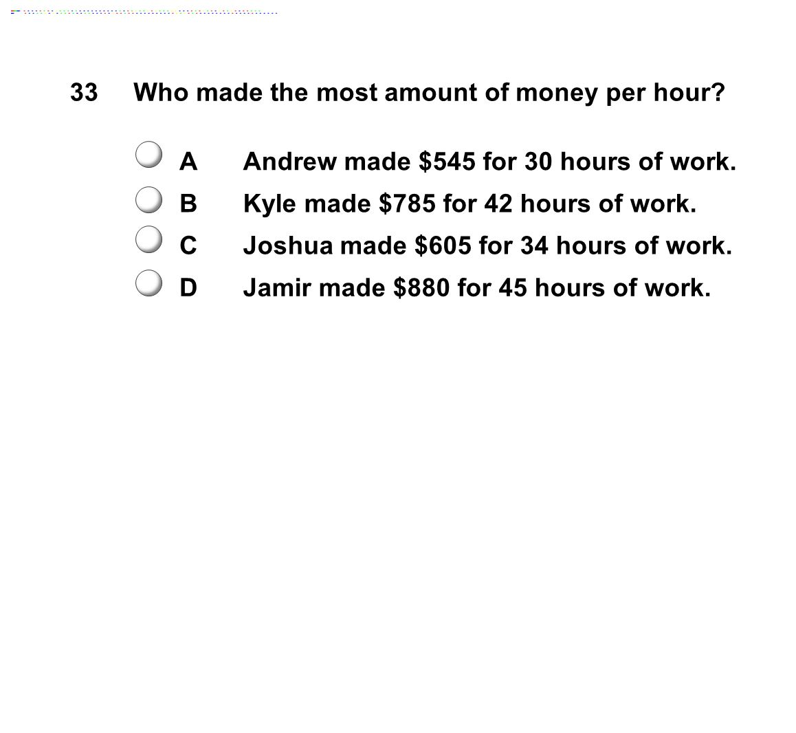 33Who made the most amount of money per hour. AAndrew made $545 for 30 hours of work.