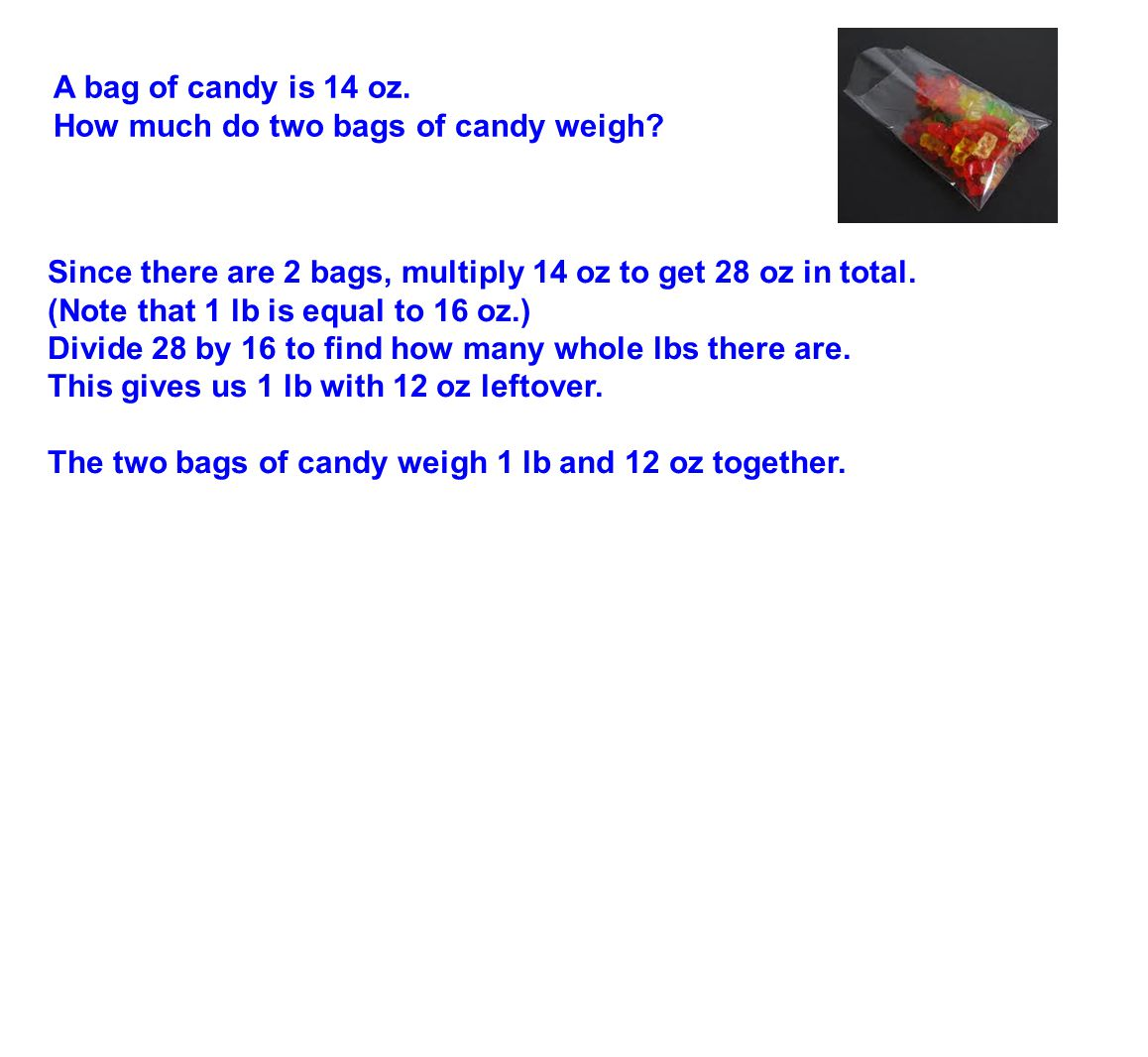 A bag of candy is 14 oz. How much do two bags of candy weigh.