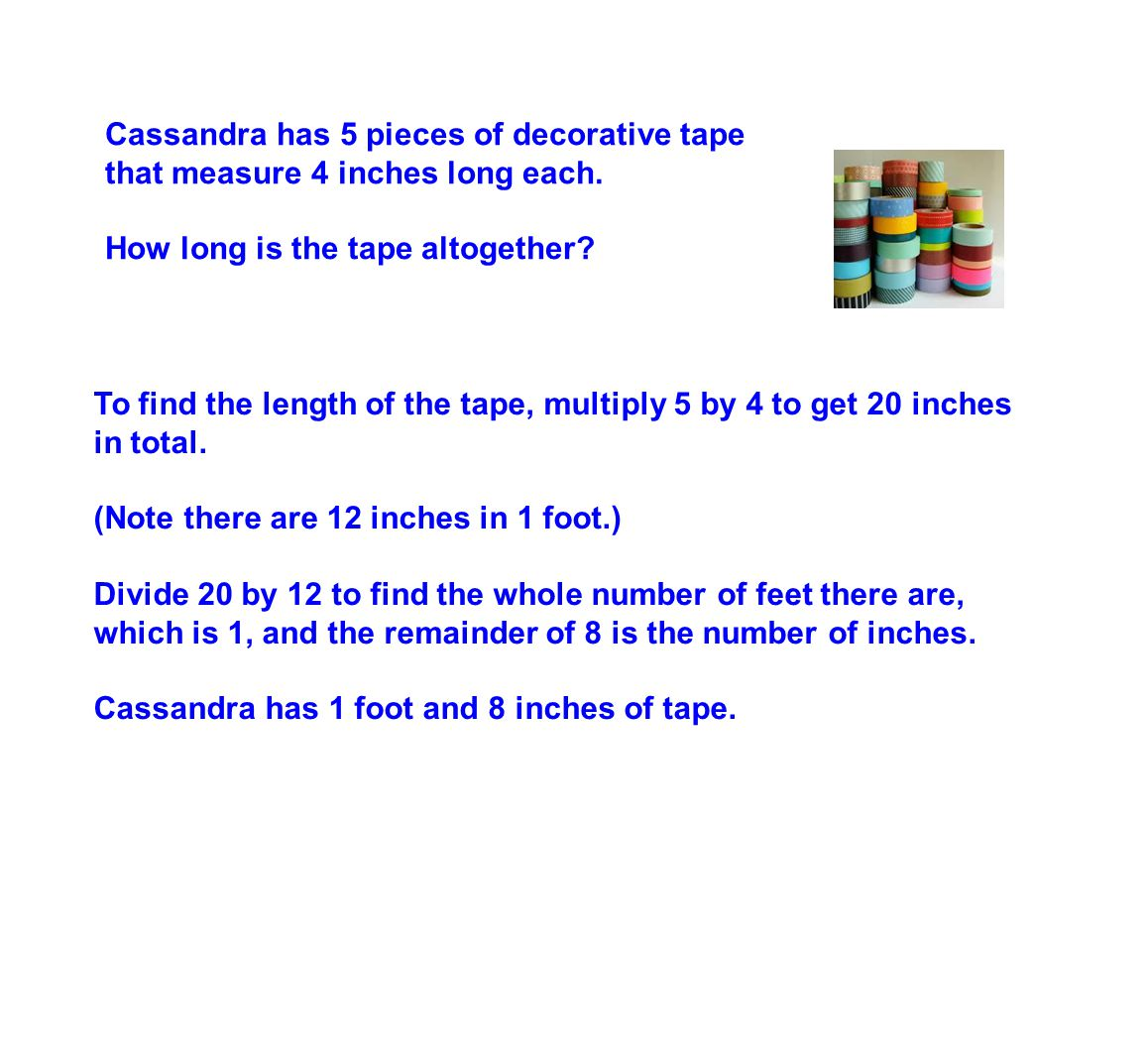 Cassandra has 5 pieces of decorative tape that measure 4 inches long each.