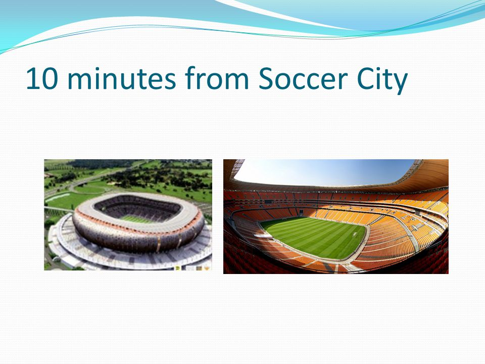 10 minutes from Soccer City