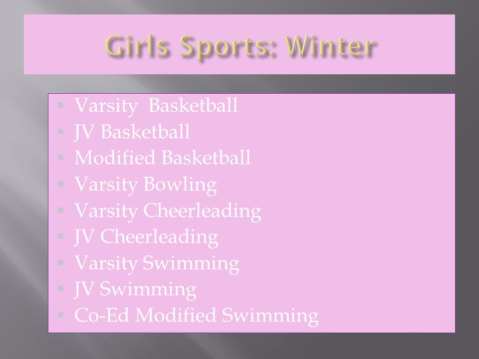  Varsity Basketball  JV Basketball  JV Football  Modified Basketball  Varsity Bowling  Varsity Swimming  JV Swimming  Co-Ed Modified Swimming  Varsity Wrestling  JV Wrestling  Modified Wrestling  Varsity Ice Hockey