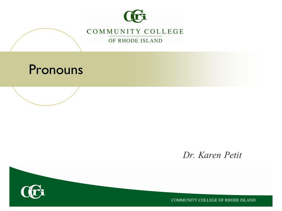 Pronouns Dr. Karen Petit