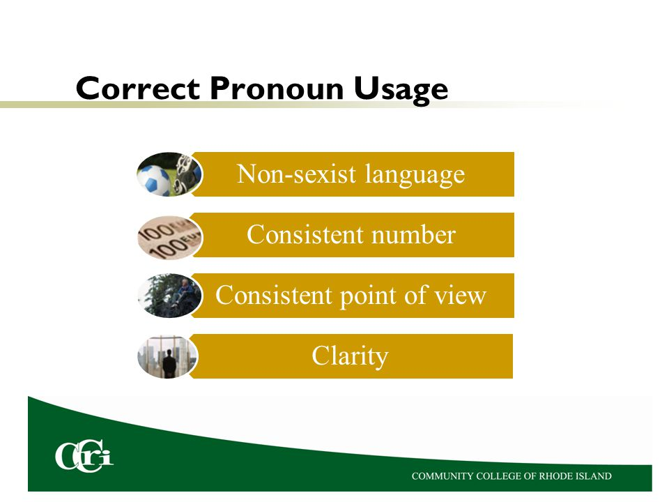 Correct Pronoun Usage Non-sexist language Consistent number Consistent point of view Clarity